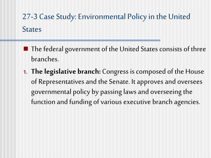 27-3 Case Study: Environmental Policy in the United States