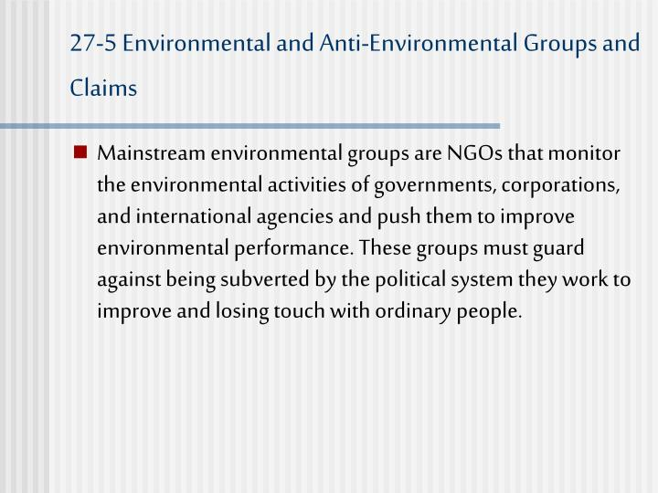 27-5 Environmental and Anti-Environmental Groups and Claims