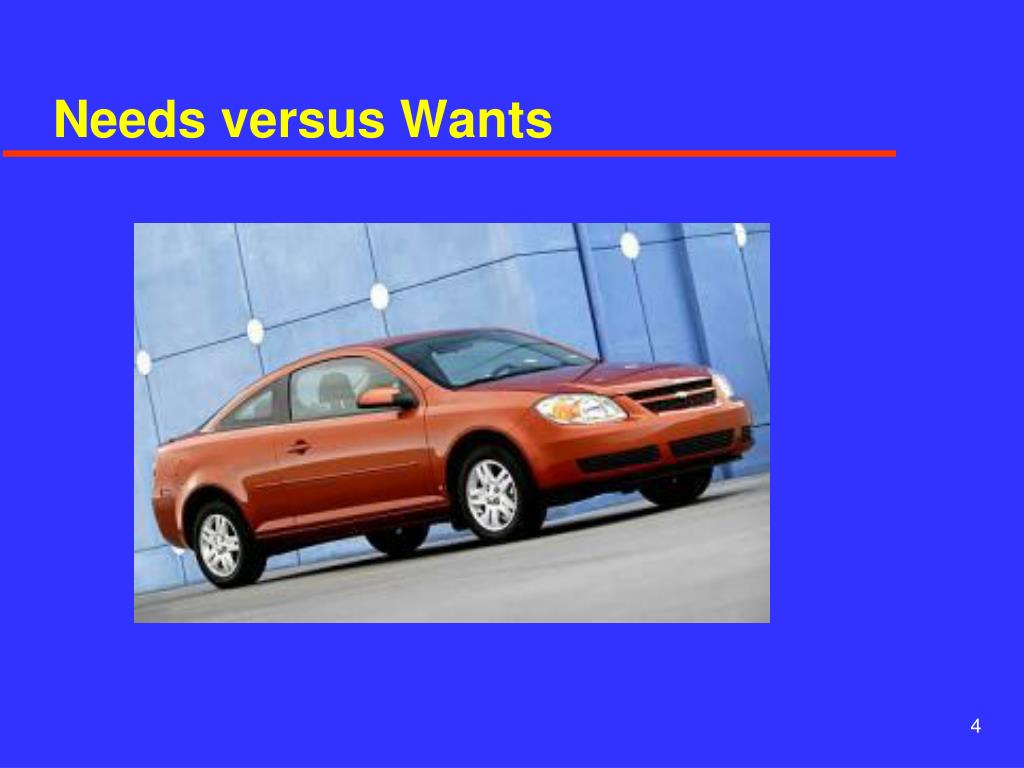 Needs versus Wants