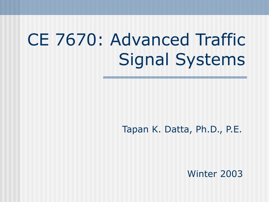CE 7670: Advanced Traffic Signal Systems