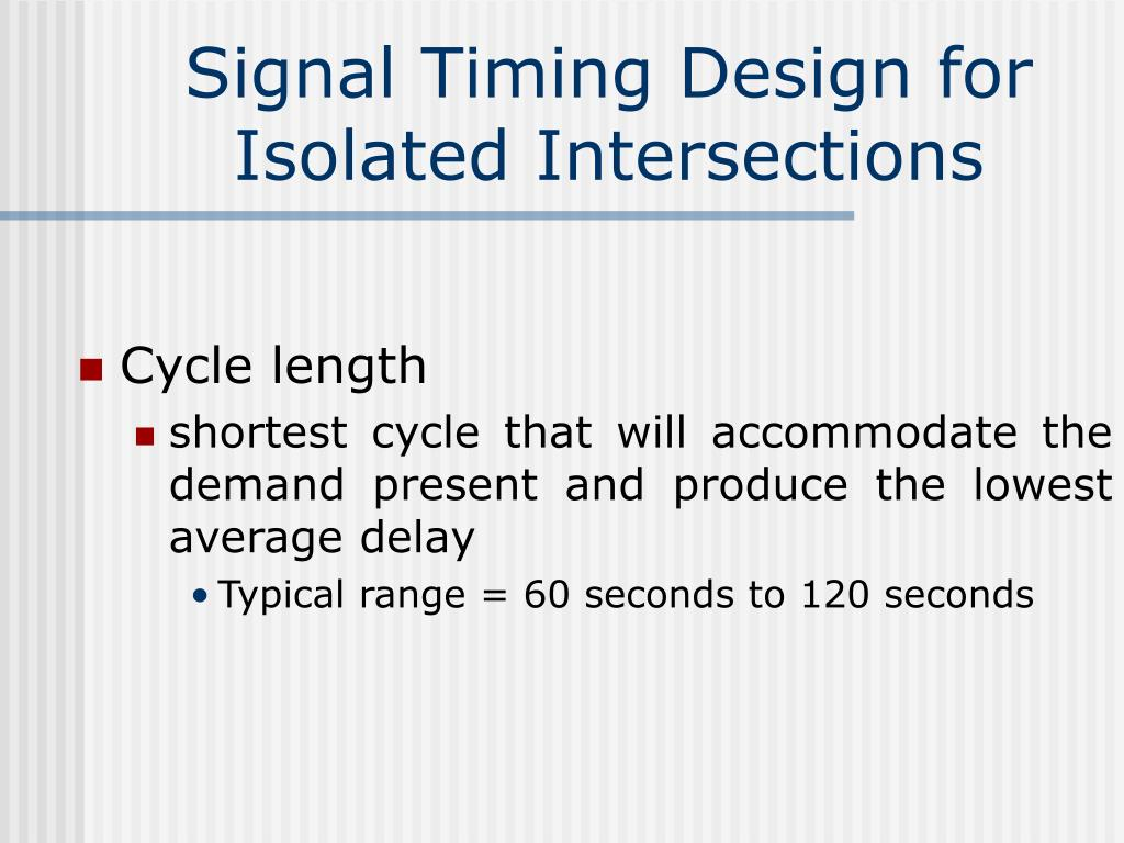 Signal Timing Design for Isolated Intersections