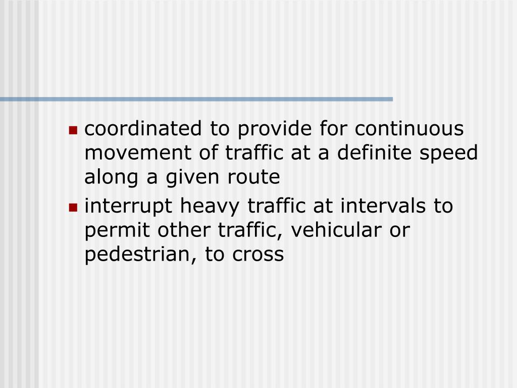 coordinated to provide for continuous movement of traffic at a definite speed along a given route