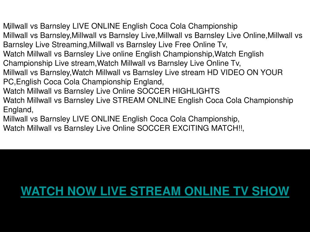 Millwall vs Barnsley LIVE ONLINE English Coca Cola Championship