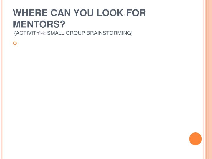 WHERE CAN YOU LOOK FOR MENTORS?