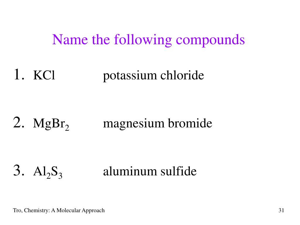 Name the following compounds