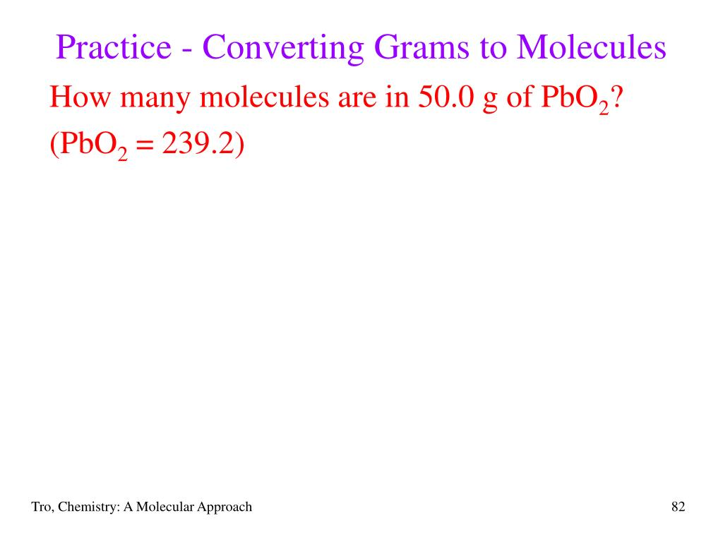Practice - Converting Grams to Molecules