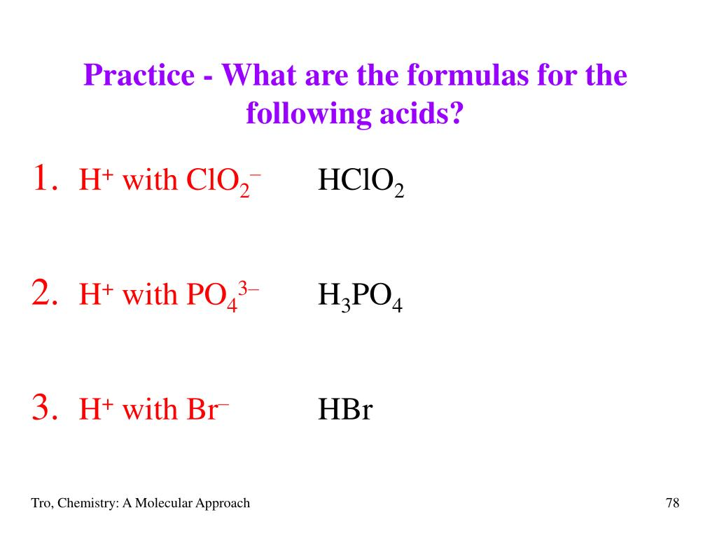 Practice - What are the formulas for the following acids?
