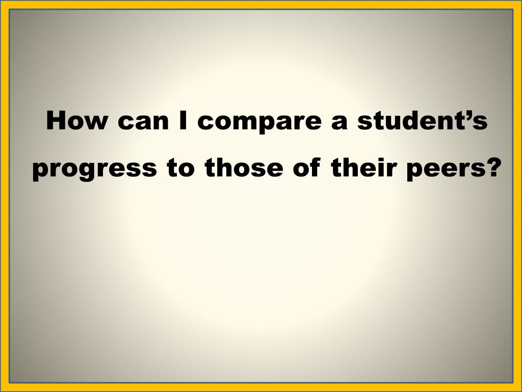 How can I compare a student's progress to those of their peers?