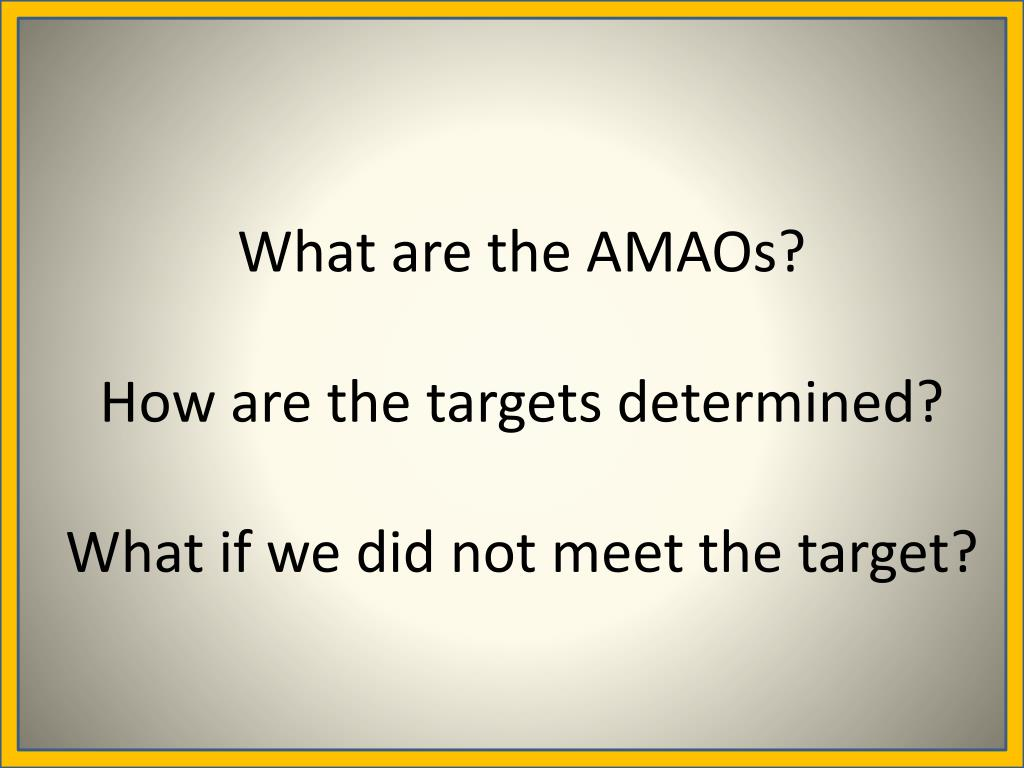 What are the AMAOs?