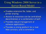 using windows 2000 server in a server based model