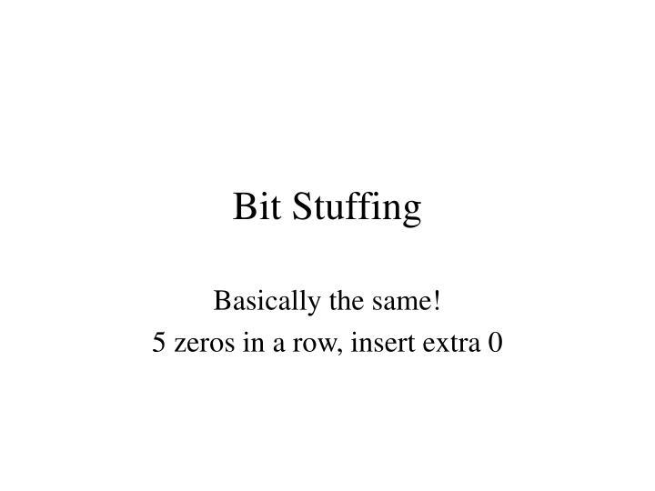 Bit Stuffing