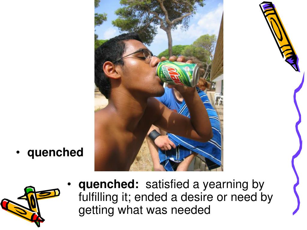 quenched: