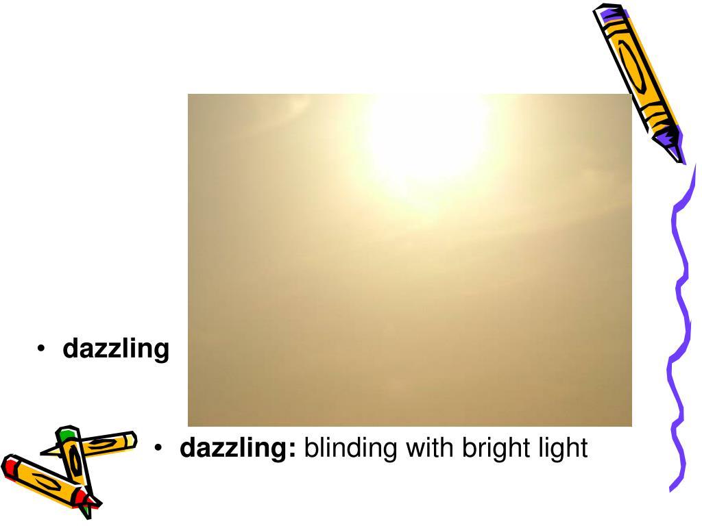 dazzling: