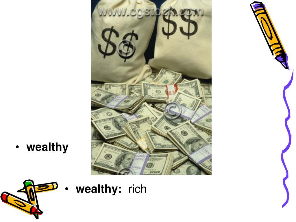 wealthy: