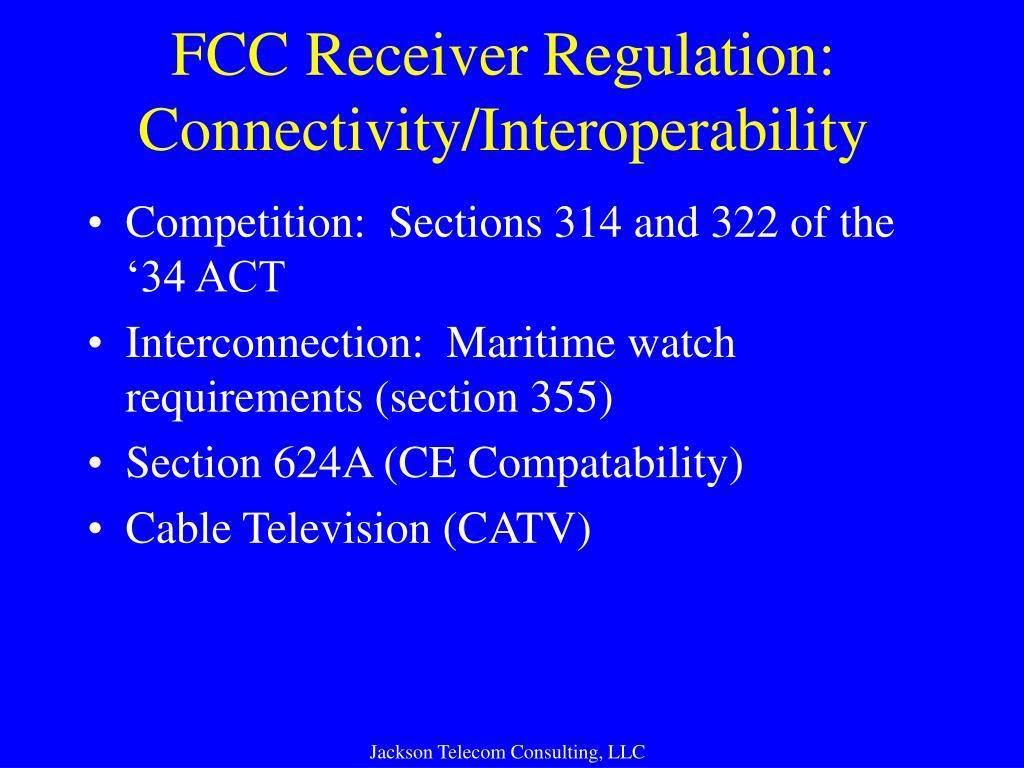 FCC Receiver Regulation: Connectivity/Interoperability
