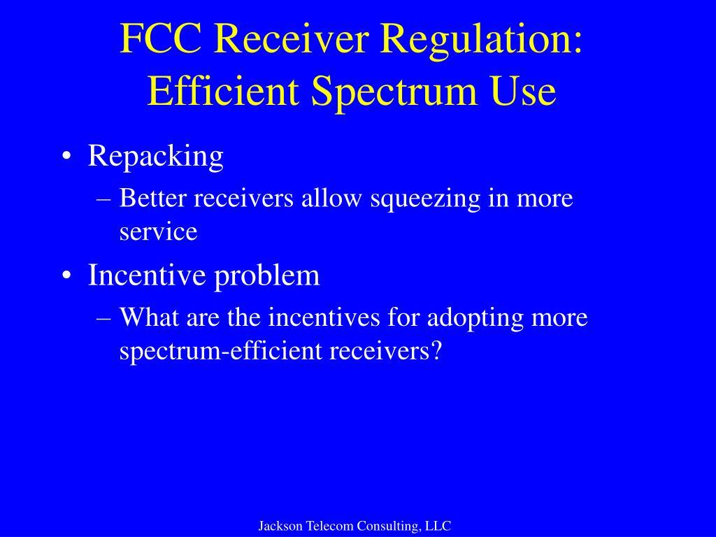 FCC Receiver Regulation: Efficient Spectrum Use