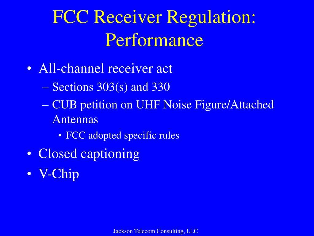 FCC Receiver Regulation: Performance