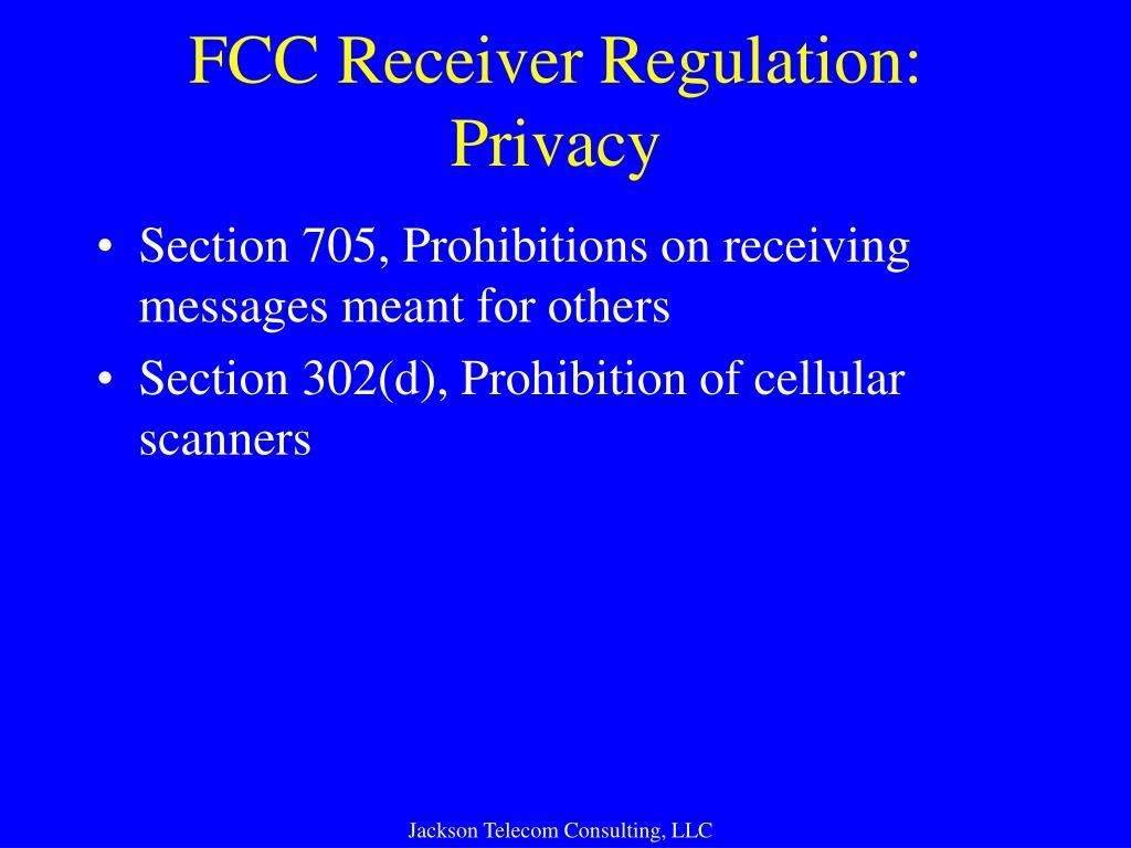 FCC Receiver Regulation: Privacy