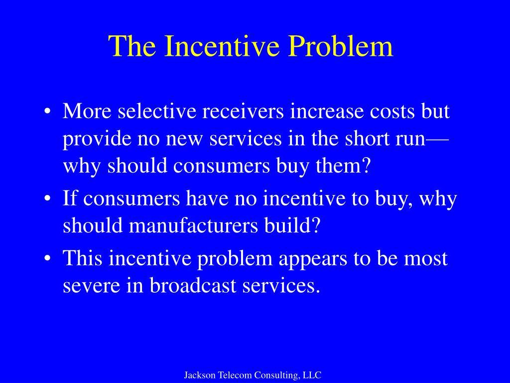 The Incentive Problem