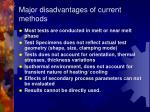 major disadvantages of current methods