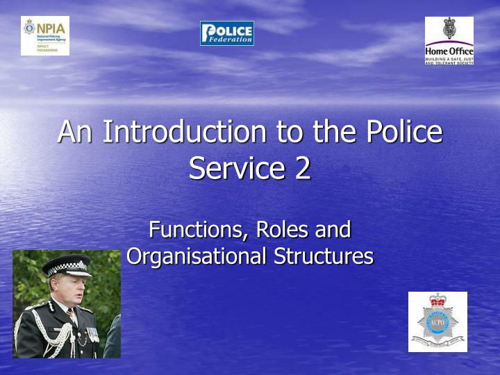 An introduction to the police service 2