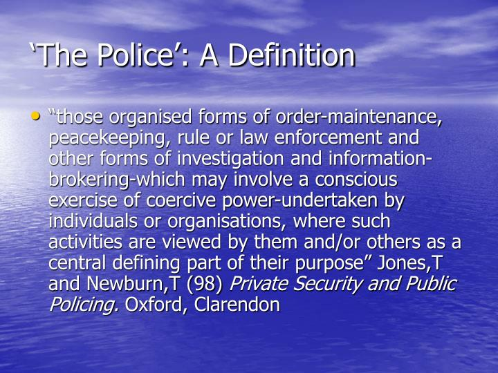 The police a definition l.jpg
