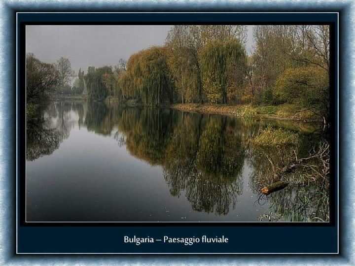 Bulgaria – Paesaggio fluviale