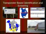 transponder based identification and screening