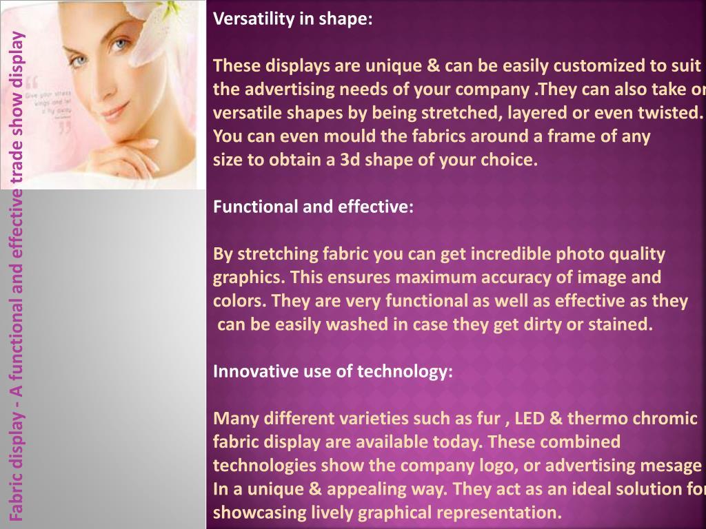 Versatility in shape: