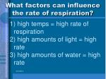 what factors can influence the rate of respiration