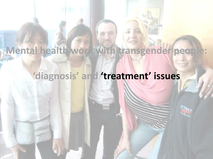 Mental health work with transgender people: