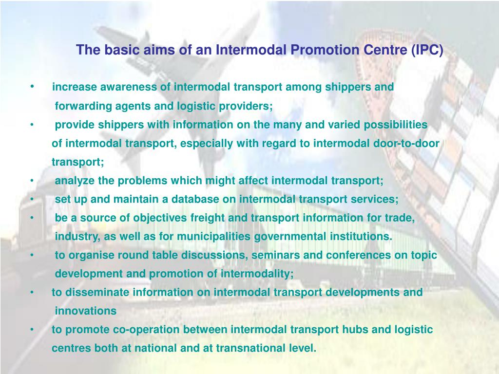 The basic aims of an Intermodal Promotion Centre (IPC)