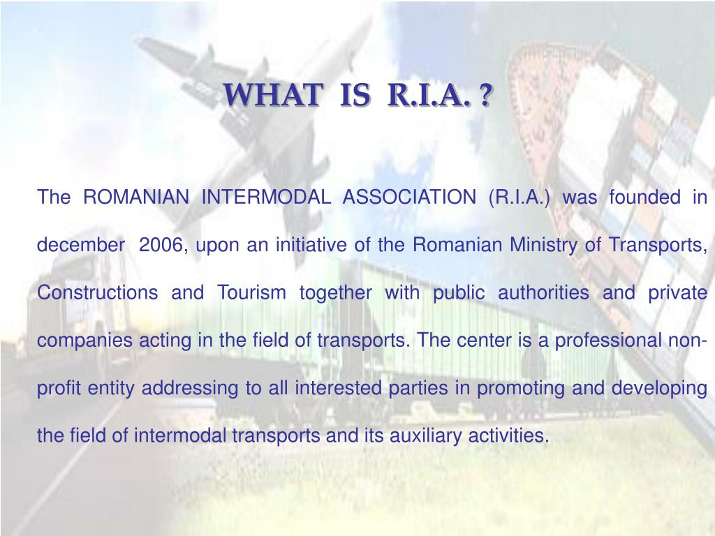 WHAT  IS  R.I.A. ?