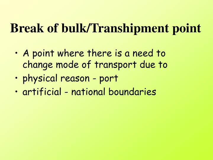 Break of bulk/Transhipment point
