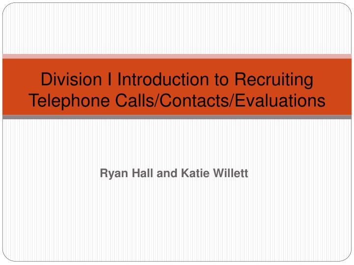 division i introduction to recruiting telephone calls contacts evaluations