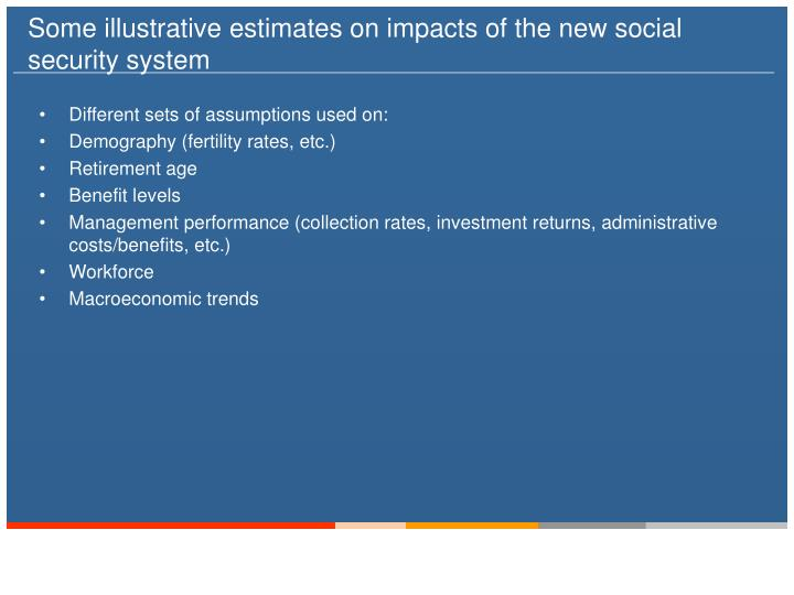 Some illustrative estimates on impacts of the new social security system