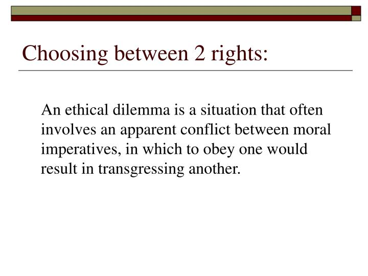 Choosing between 2 rights:
