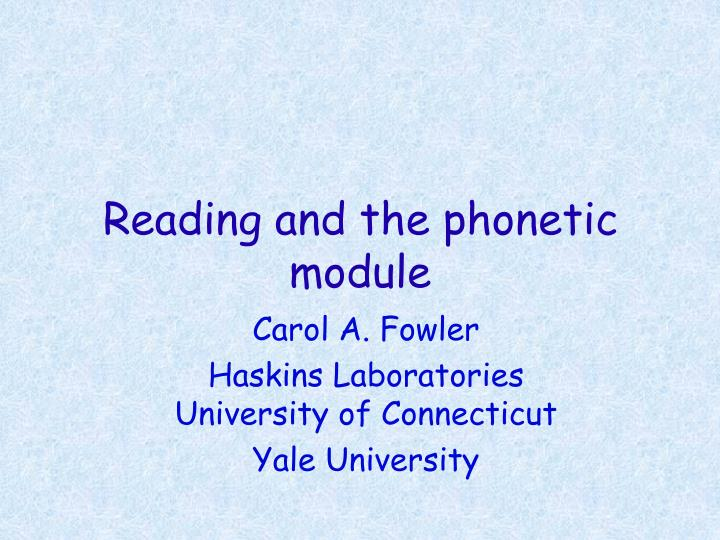 reading and the phonetic module