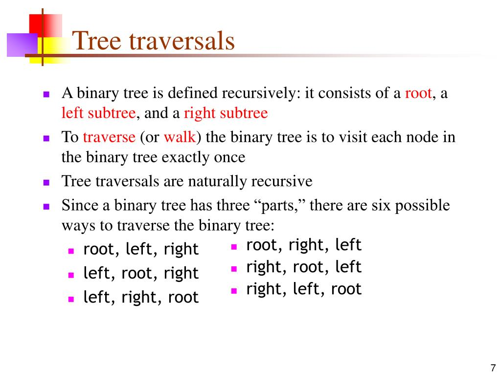 A binary tree is defined recursively: it consists of a