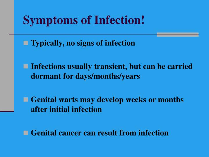 Symptoms of Infection!