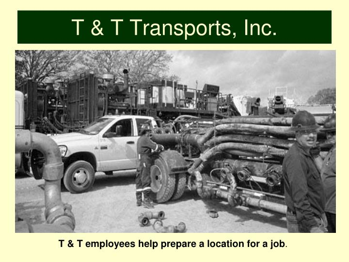 T & T Transports, Inc.