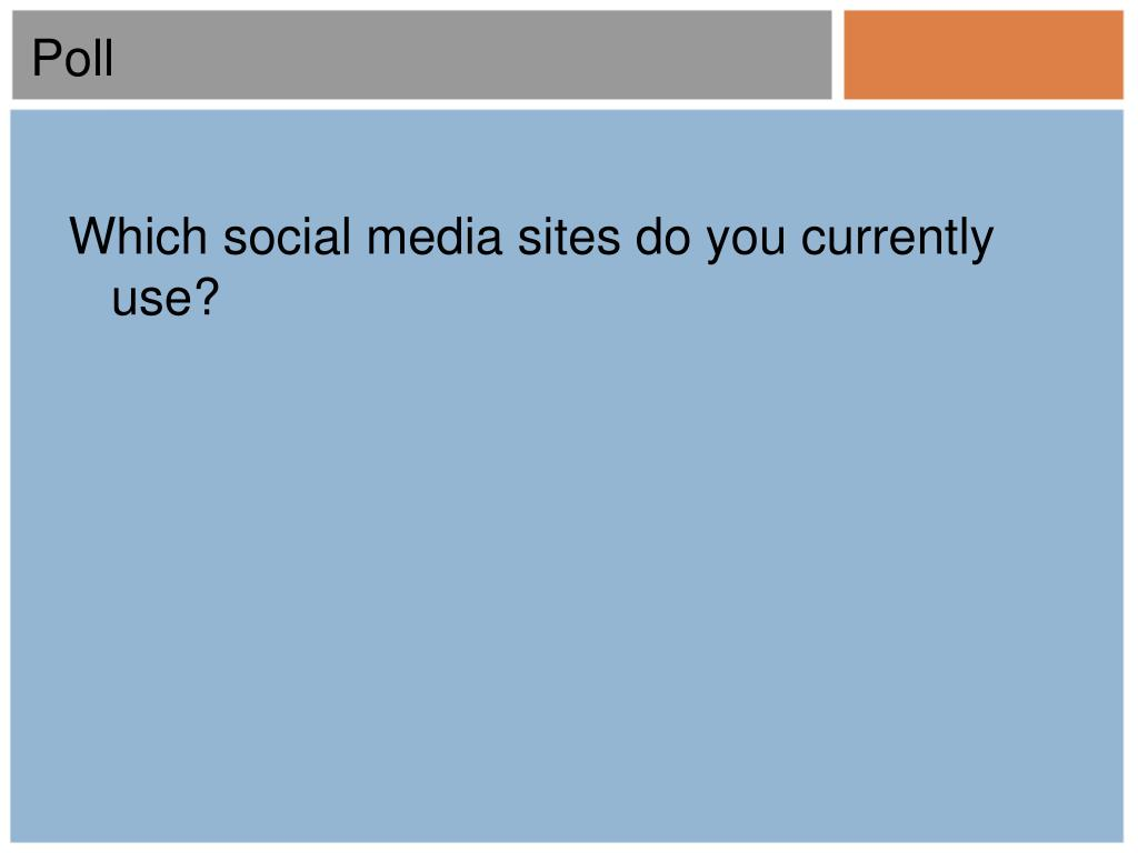 Which social media sites do you currently use?