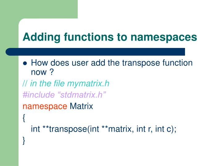 Adding functions to namespaces