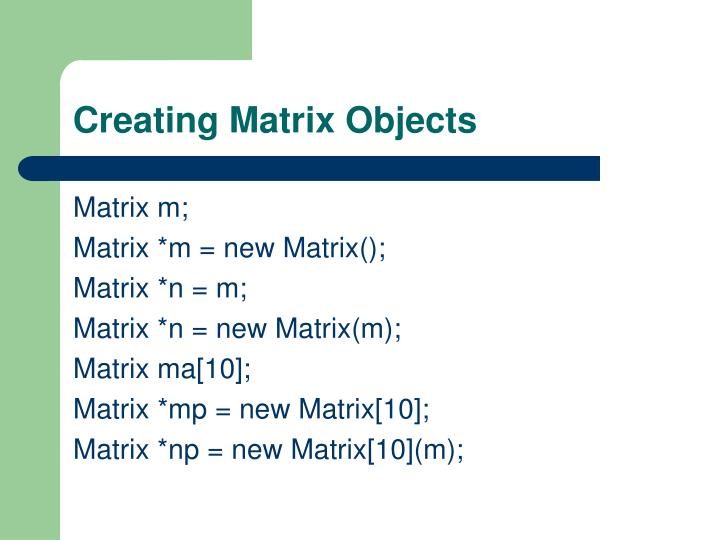 Creating Matrix Objects