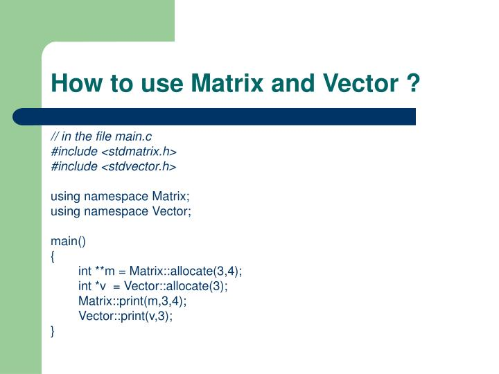 How to use Matrix and Vector ?