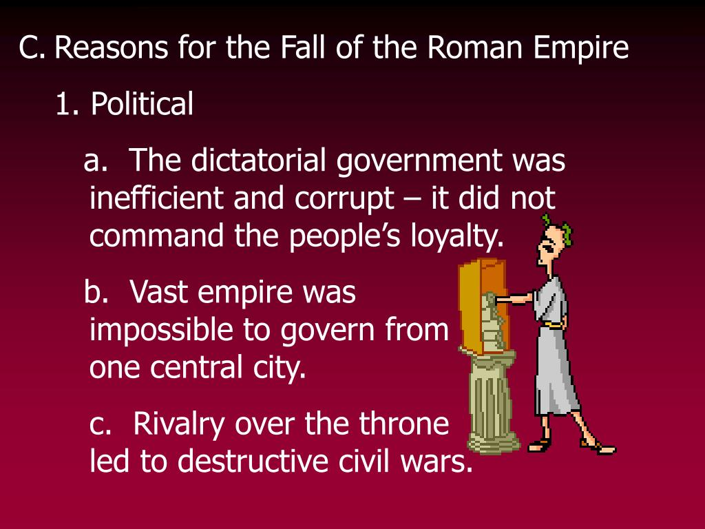 reasons for the fall of the roman republic The roman empire: the fall of the roman republic to fully understand the roman empire and how it operates, it is appropriate to start with a firm definition and explanation of the fall of the roman republic.
