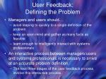 user feedback defining the problem