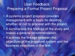 user feedback preparing a formal project proposal