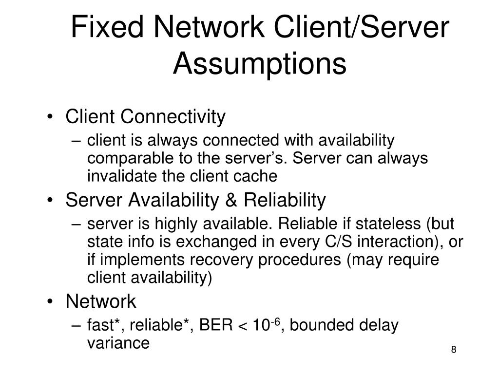 Fixed Network Client/Server Assumptions