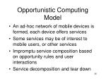 opportunistic computing model